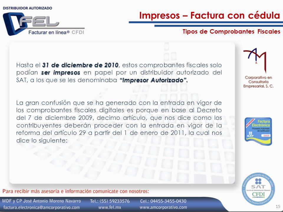 31 de diciembre de 2010 ser impresos Impresor Autorizado. Hasta el 31 de diciembre de 2010, estos comprobantes fiscales solo podían ser impresos en pa