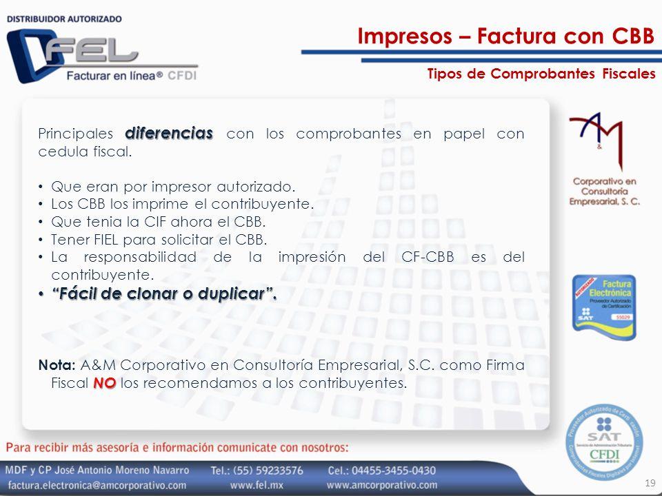 diferencias Principales diferencias con los comprobantes en papel con cedula fiscal. Que eran por impresor autorizado. Los CBB los imprime el contribu