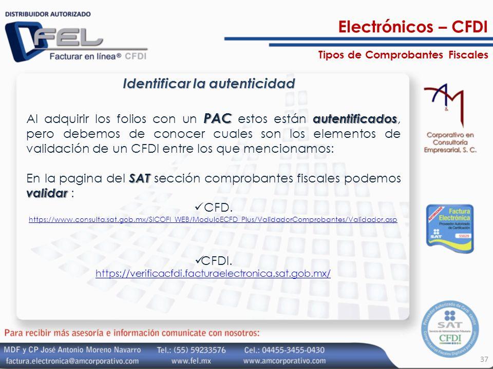 37 Identificar la autenticidad PAC autentificados Al adquirir los folios con un PAC estos están autentificados, pero debemos de conocer cuales son los