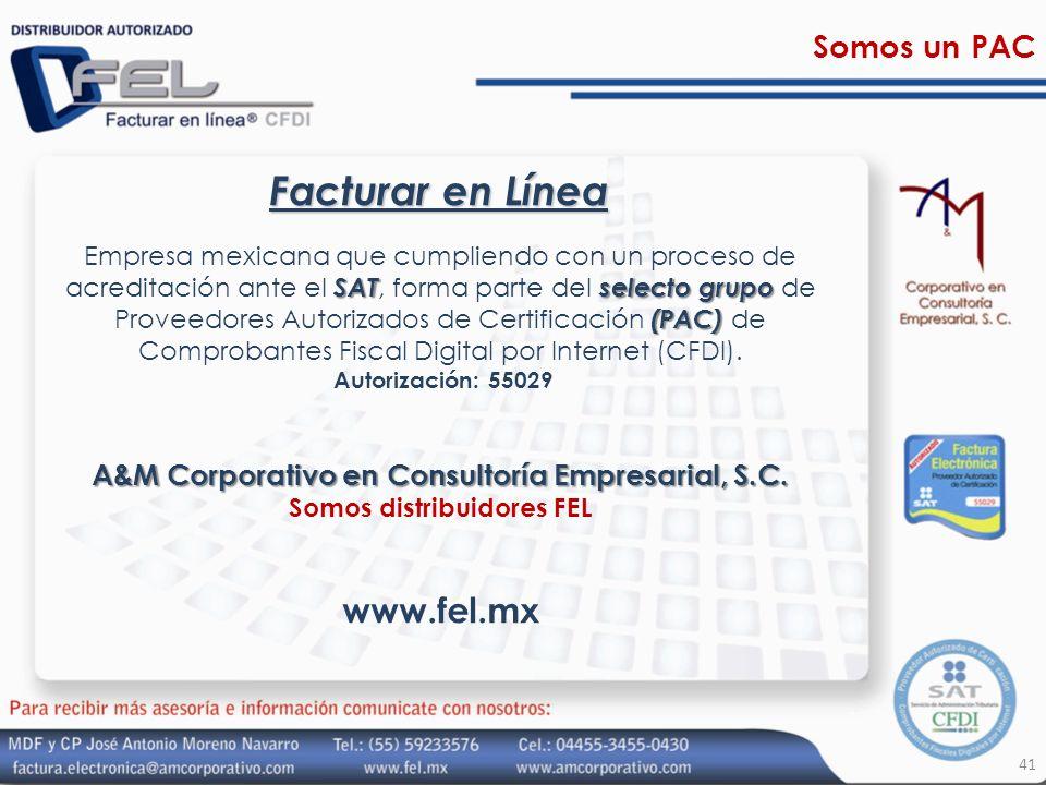 41 Facturar en Línea SATselecto grupo (PAC) Empresa mexicana que cumpliendo con un proceso de acreditación ante el SAT, forma parte del selecto grupo