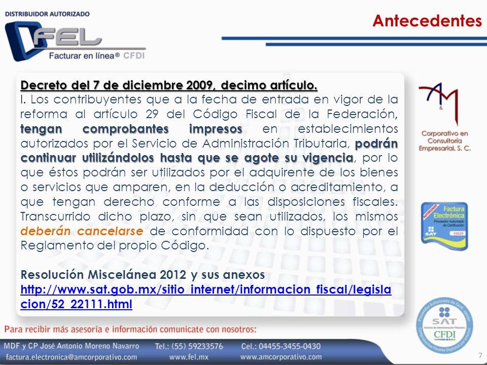 Antecedentes Decreto del 7 de diciembre 2009, decimo artículo. tengan comprobantes impresos podrán continuar utilizándolos hasta que se agote su vigen
