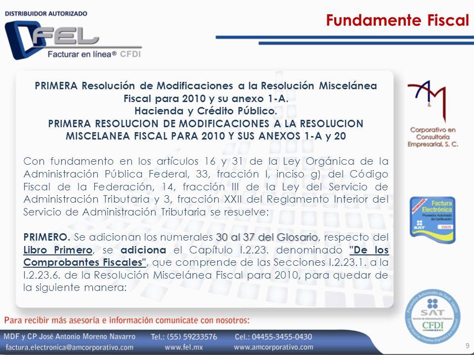 Fundamente Fiscal PRIMERA Resolución de Modificaciones a la Resolución Miscelánea Fiscal para 2010 y su anexo 1-A. Hacienda y Crédito Público. PRIMERA
