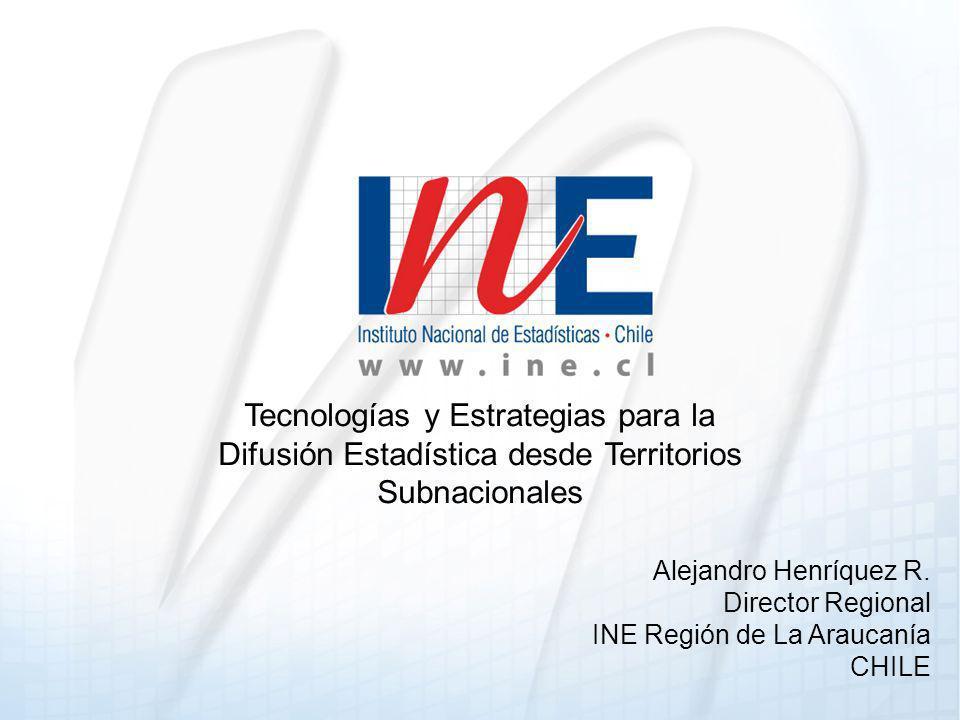 Tecnologías y Estrategias para la Difusión Estadística desde Territorios Subnacionales Alejandro Henríquez R.
