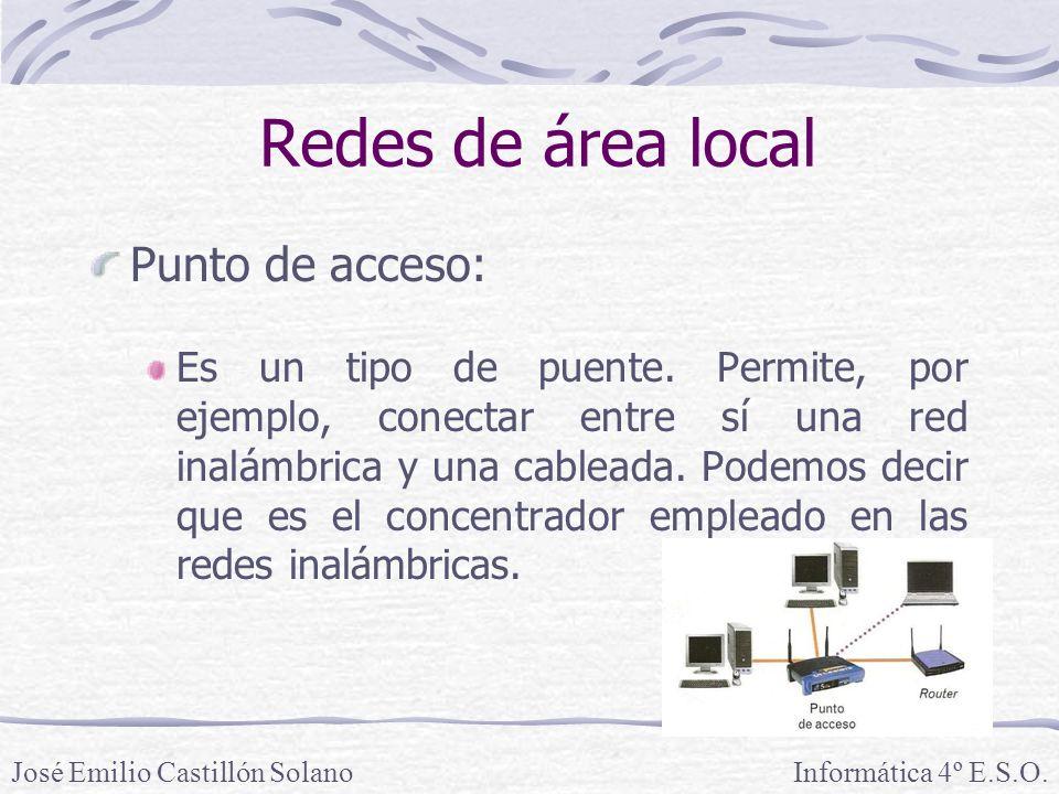 Redes de área local Punto de acceso: Es un tipo de puente.
