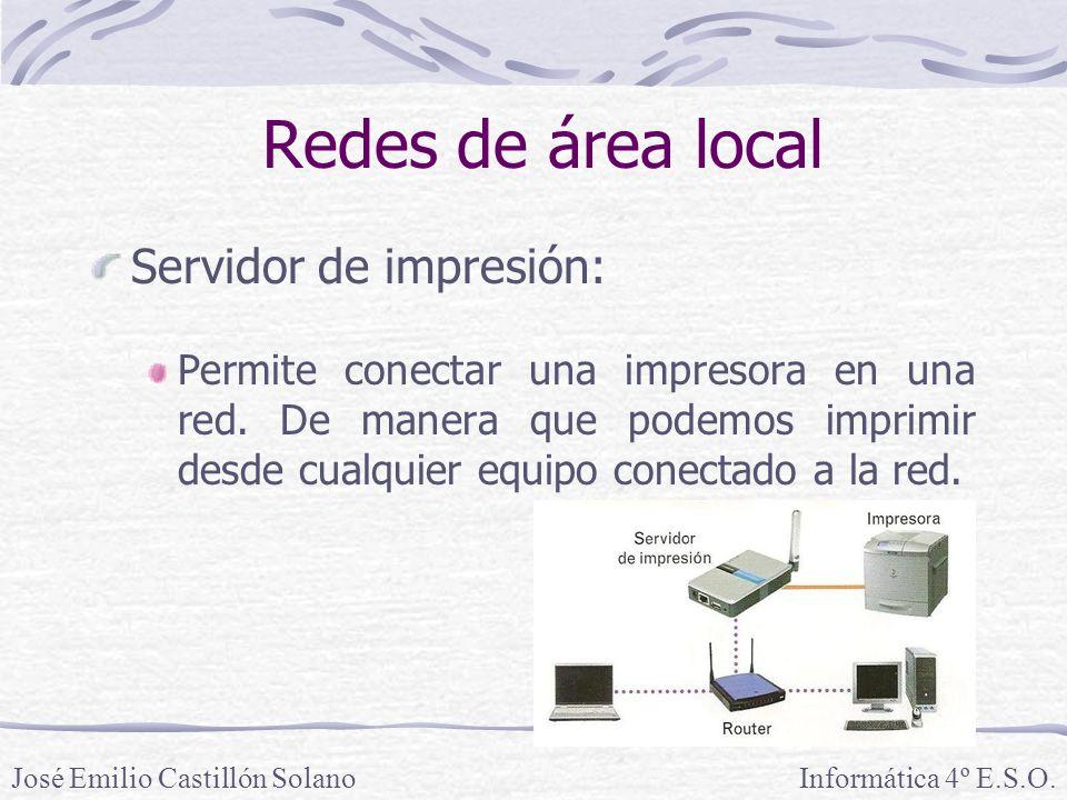 Redes de área local Servidor de impresión: Permite conectar una impresora en una red.