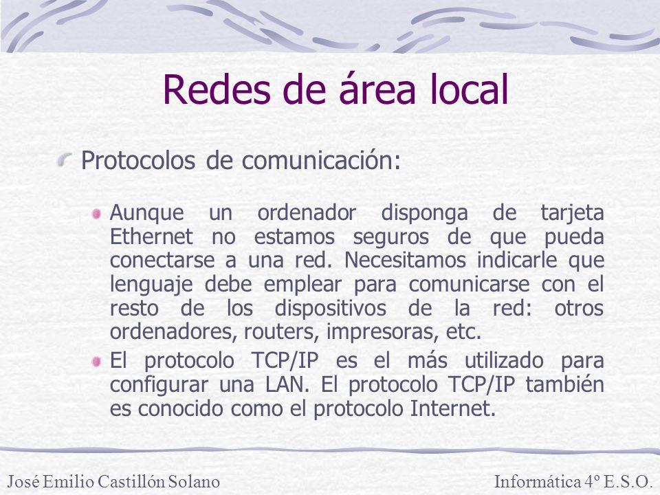 Redes de área local Protocolos de comunicación: Aunque un ordenador disponga de tarjeta Ethernet no estamos seguros de que pueda conectarse a una red.