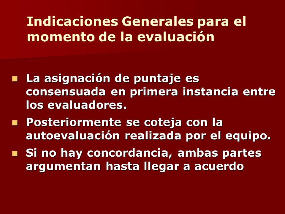 La asignación de puntaje es consensuada en primera instancia entre los evaluadores. La asignación de puntaje es consensuada en primera instancia entre