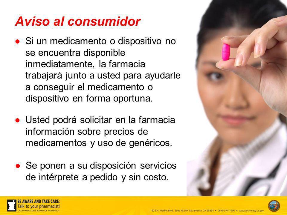 Si un medicamento o dispositivo no se encuentra disponible inmediatamente, la farmacia trabajará junto a usted para ayudarle a conseguir el medicament