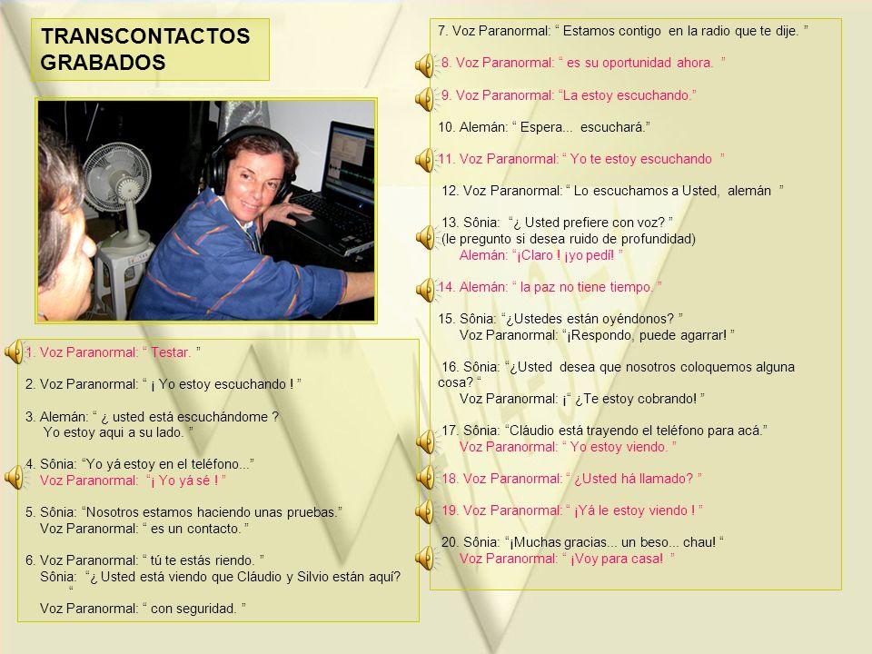 TRANSCONTACTOS GRABADOS 1.Voz Paranormal: Testar.