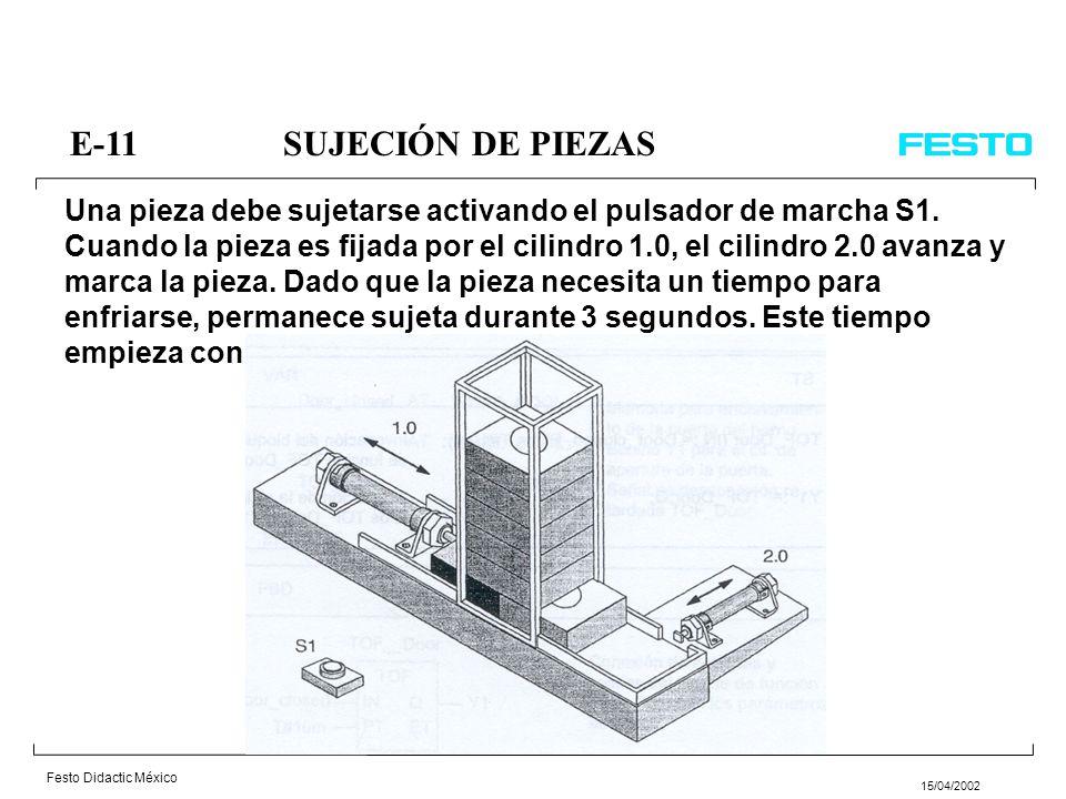 Festo Didactic México 15/04/2002 E-10MARCADO DE PIEZAS Una pieza debe marcarse accionando un pulsador S1, para asegurar que el ciclo de marcado no se