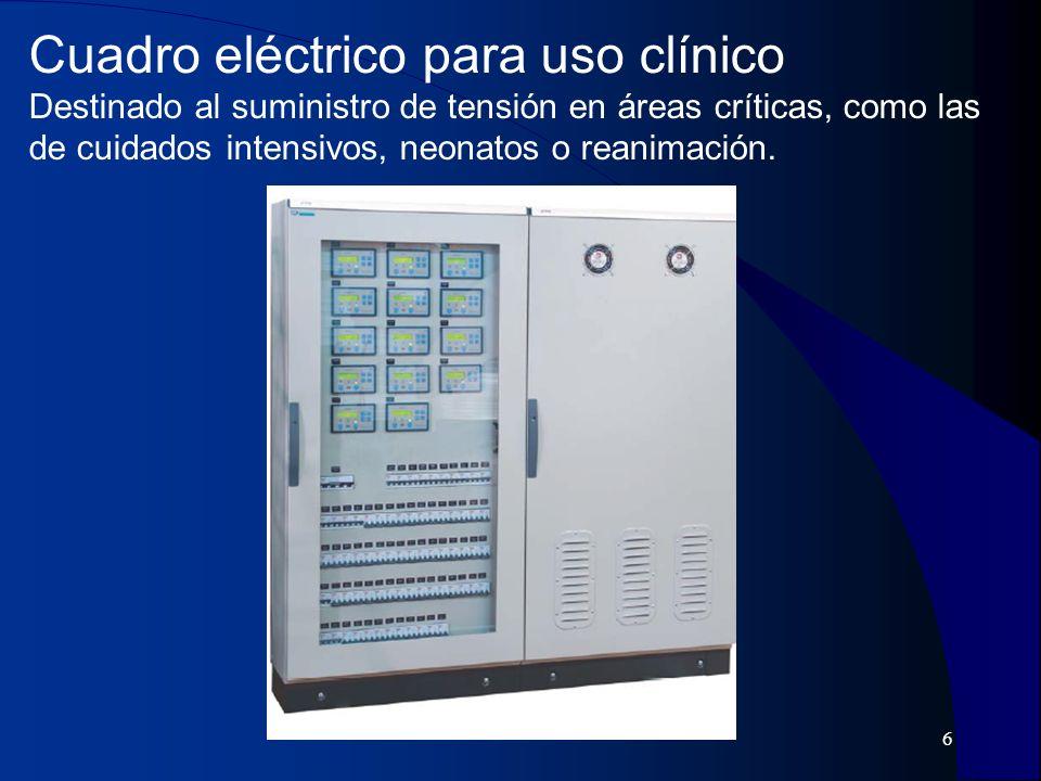 7 Cuadro eléctrico para uso clínico Destinado al suministro de tensión en áreas críticas, como las de cuidados intensivos, neonatos o reanimación.