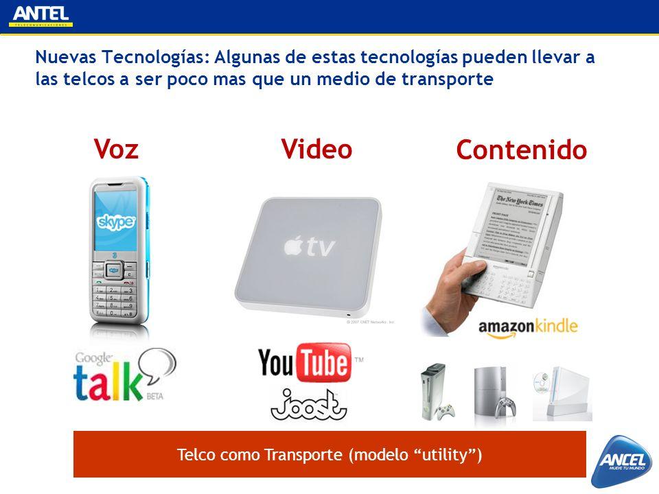 Video Contenido Voz Telco como Transporte (modelo utility) Nuevas Tecnologías: Algunas de estas tecnologías pueden llevar a las telcos a ser poco mas