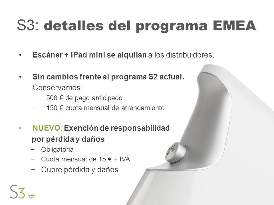 S3: detalles del programa EMEA Escáner + iPad mini se alquilan a los distribuidores. Sin cambios frente al programa S2 actual. Conservamos : 500 de pa
