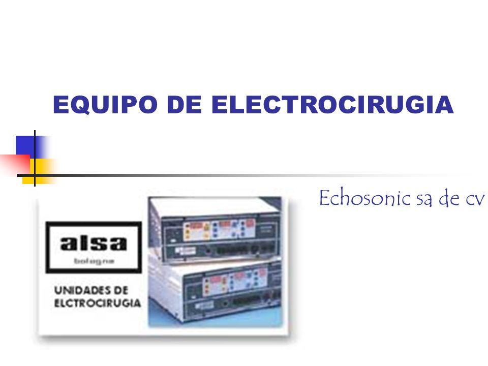 EQUIPO DE ELECTROCIRUGIA Echosonic sa de cv