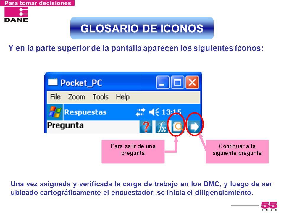 Y en la parte superior de la pantalla aparecen los siguientes íconos: GLOSARIO DE ICONOS Una vez asignada y verificada la carga de trabajo en los DMC,