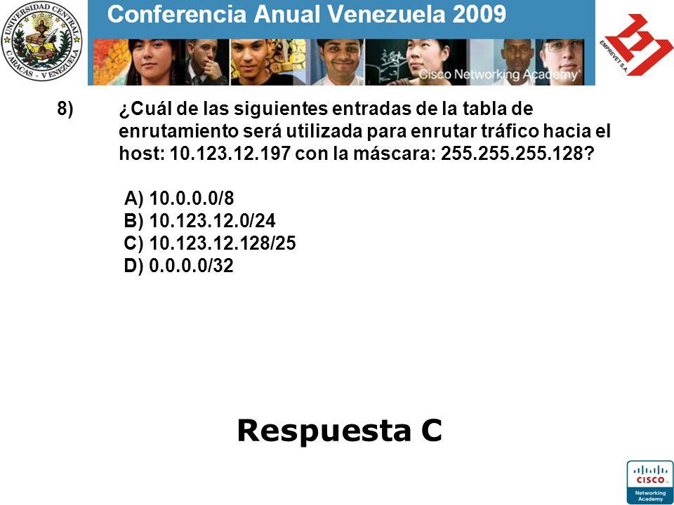 8)¿Cuál de las siguientes entradas de la tabla de enrutamiento será utilizada para enrutar tráfico hacia el host: 10.123.12.197 con la máscara: 255.25