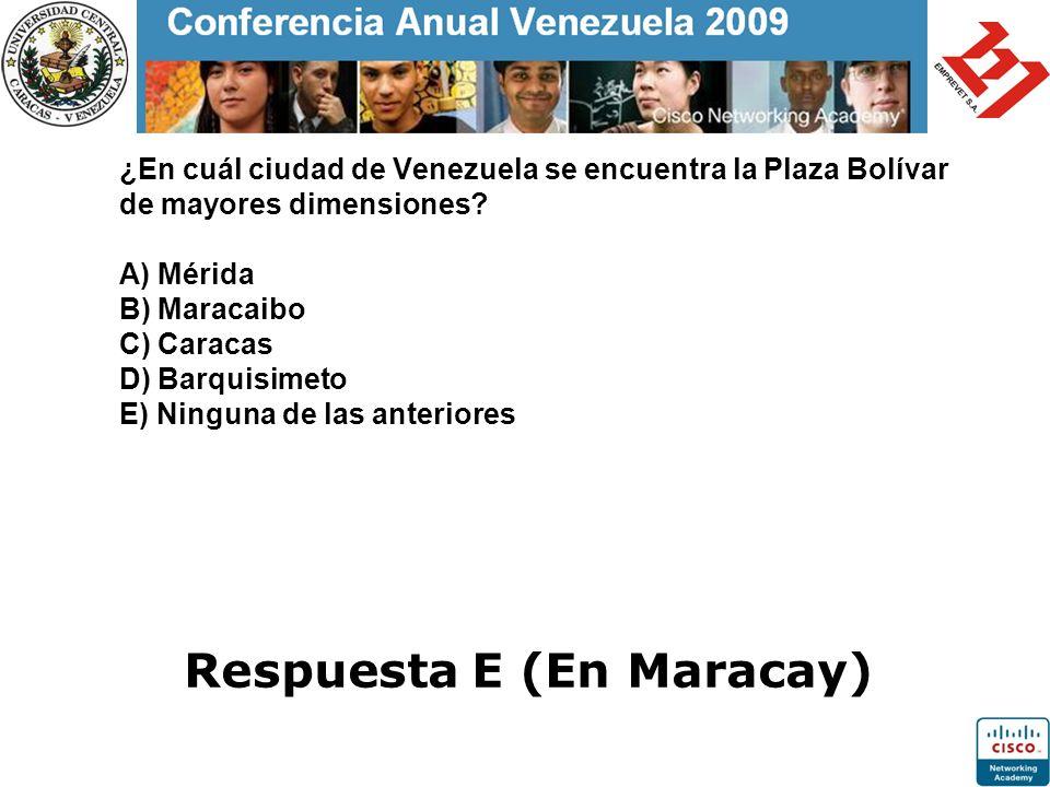 ¿En cuál ciudad de Venezuela se encuentra la Plaza Bolívar de mayores dimensiones? A) Mérida B) Maracaibo C) Caracas D) Barquisimeto E) Ninguna de las