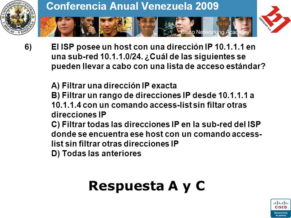 6)El ISP posee un host con una dirección IP 10.1.1.1 en una sub-red 10.1.1.0/24. ¿Cuál de las siguientes se pueden llevar a cabo con una lista de acce