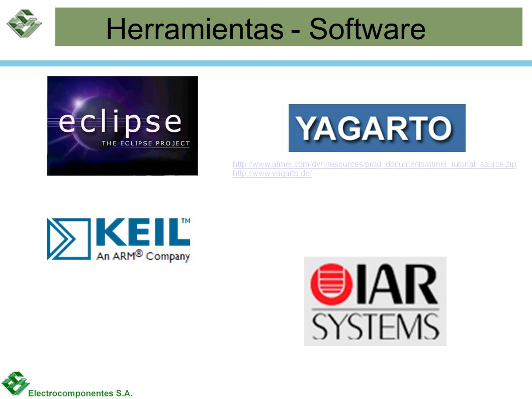 Herramientas - Software http://www.atmel.com/dyn/resources/prod_documents/atmel_tutorial_source.zip http://www.yagarto.de/