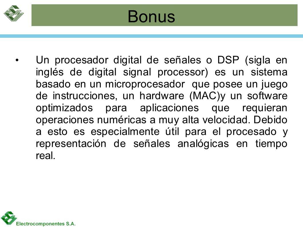 Bonus Un procesador digital de señales o DSP (sigla en inglés de digital signal processor) es un sistema basado en un microprocesador que posee un jue