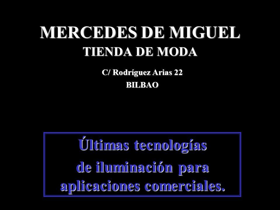 MERCEDES DE MIGUEL TIENDA DE MODA Últimas tecnologías de iluminación para aplicaciones comerciales.