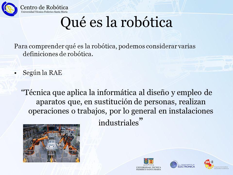 Qué es la robótica Para comprender qué es la robótica, podemos considerar varias definiciones de robótica. Según la RAE Técnica que aplica la informát