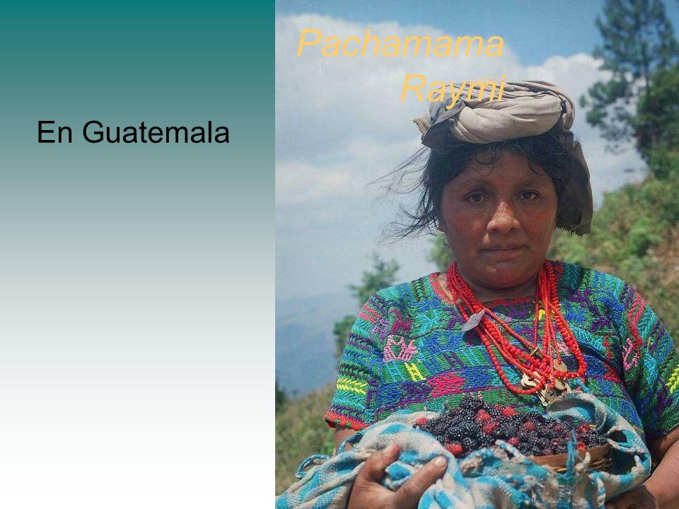 Pachamama Raymi En Guatemala