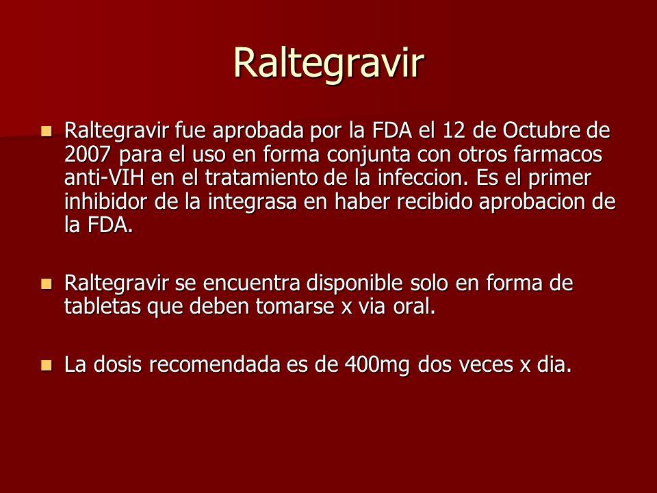 Raltegravir Raltegravir fue aprobada por la FDA el 12 de Octubre de 2007 para el uso en forma conjunta con otros farmacos anti-VIH en el tratamiento d