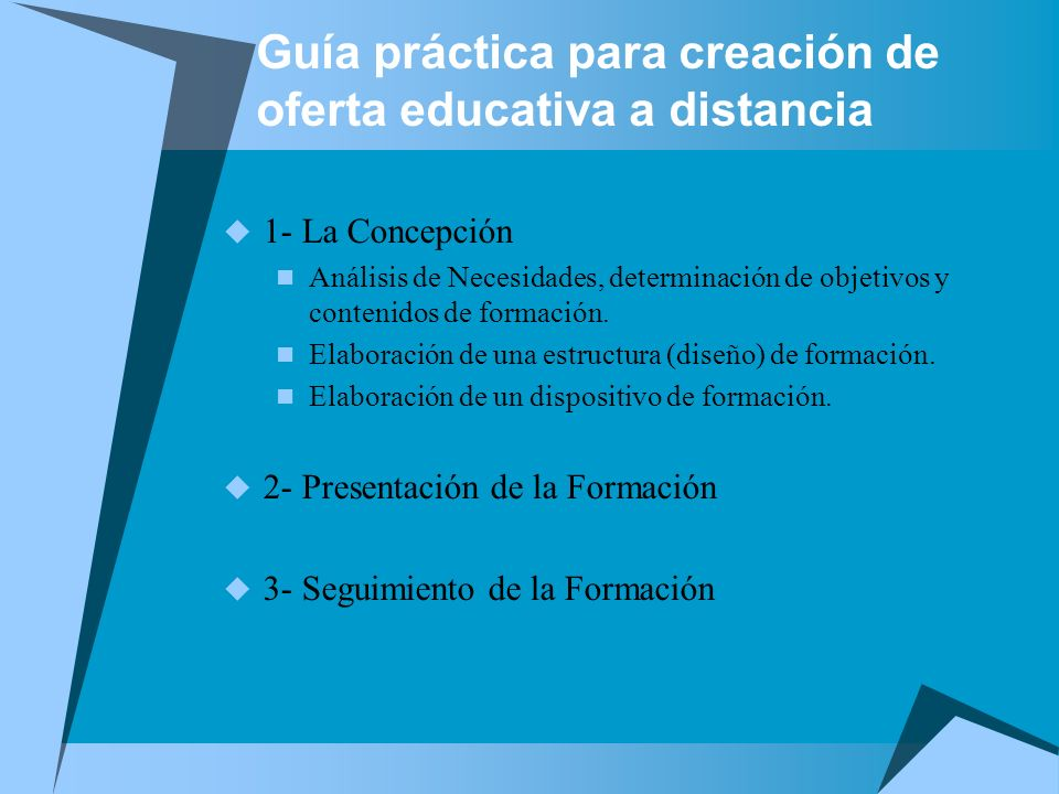 Guía práctica para creación de oferta educativa a distancia 1- La Concepción Análisis de Necesidades, determinación de objetivos y contenidos de forma