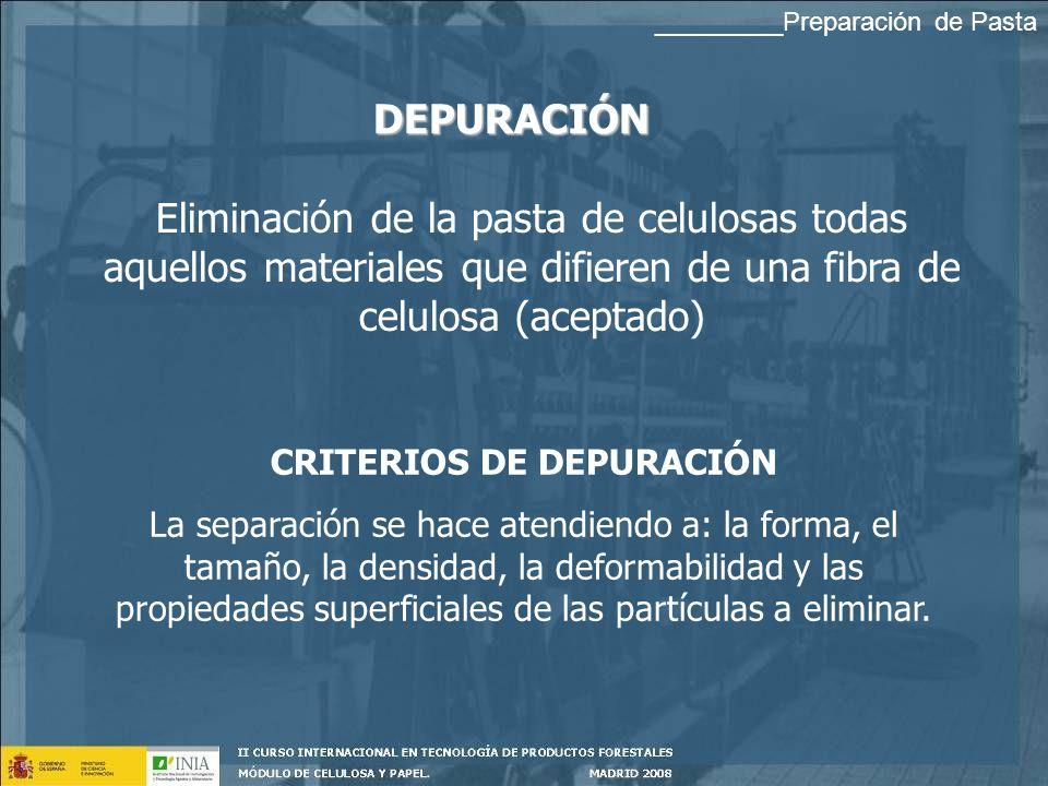 DEPURACIÓN CRITERIOS DE DEPURACIÓN La separación se hace atendiendo a: la forma, el tamaño, la densidad, la deformabilidad y las propiedades superficiales de las partículas a eliminar.