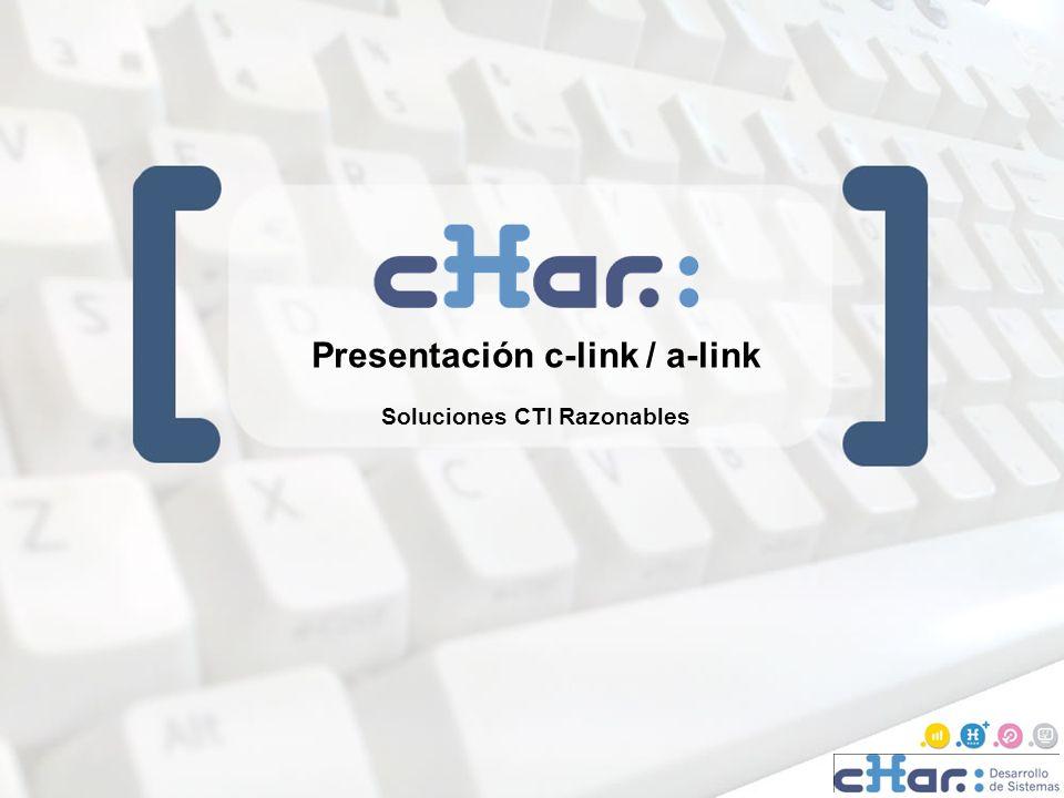 ©cHar Desarrollo de Sistemas SL / 20081 1 Presentación c-link / a-link Soluciones CTI Razonables