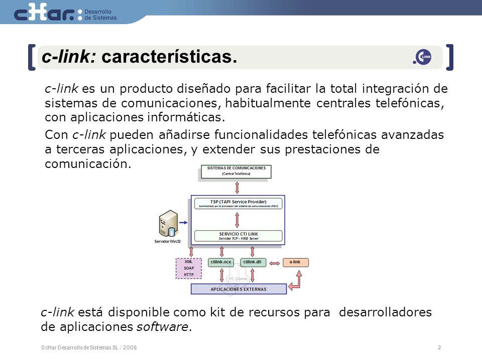 ©cHar Desarrollo de Sistemas SL / 20082 2 c-link: características.