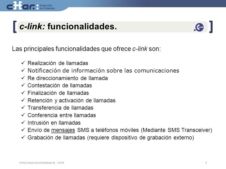 ©cHar Desarrollo de Sistemas SL / 20083 3 c-link: funcionalidades.