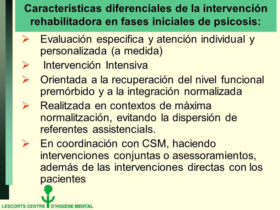Características diferenciales de la intervención rehabilitadora en fases iniciales de psicosis: Evaluación especifica y atención individual y personal