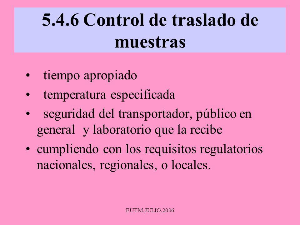5.4.6 Control de traslado de muestras tiempo apropiado temperatura especificada seguridad del transportador, público en general y laboratorio que la r