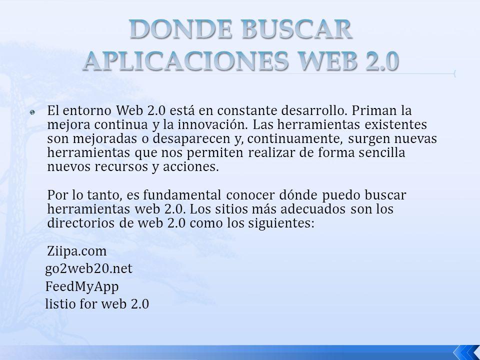 El entorno Web 2.0 está en constante desarrollo. Priman la mejora continua y la innovación. Las herramientas existentes son mejoradas o desaparecen y,