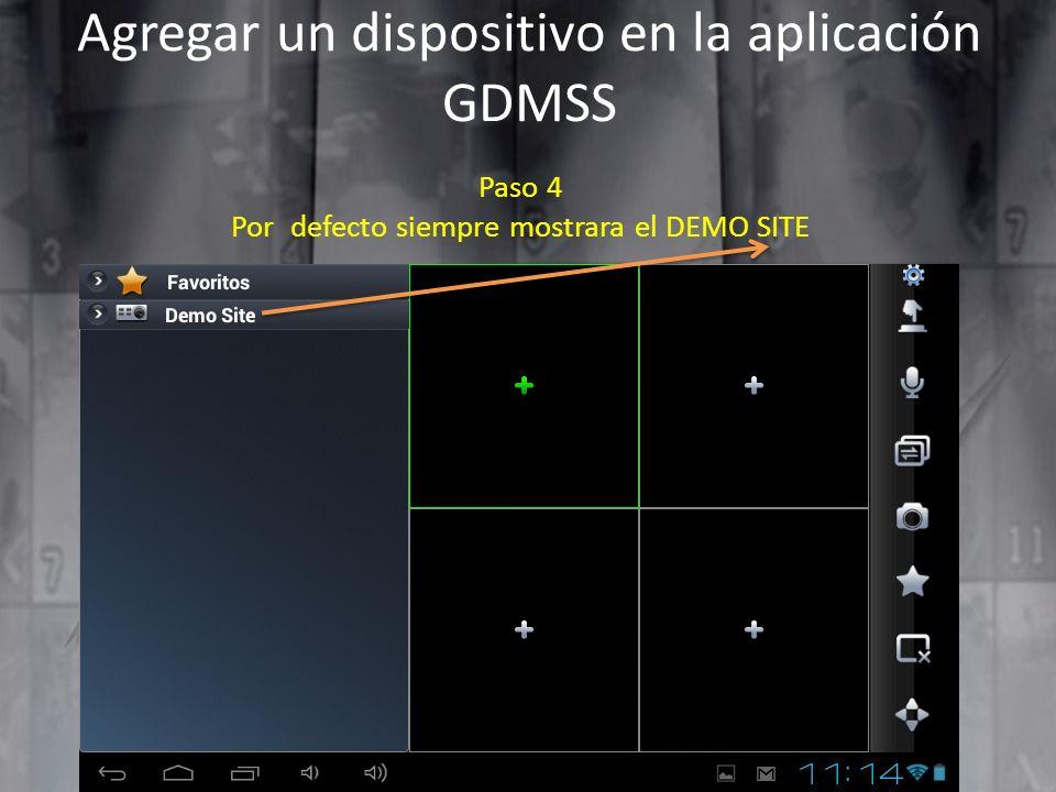 Agregar un dispositivo en la aplicación GDMSS Paso 4 Por defecto siempre mostrara el DEMO SITE