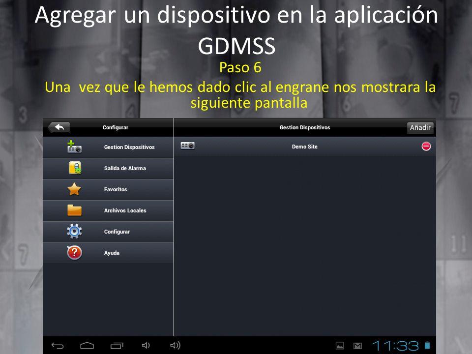 Agregar un dispositivo en la aplicación GDMSS Paso 6 Una vez que le hemos dado clic al engrane nos mostrara la siguiente pantalla