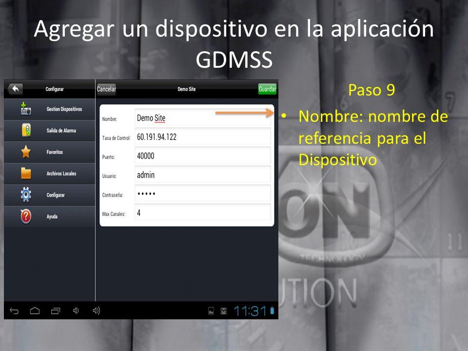 Agregar un dispositivo en la aplicación GDMSS Paso 9 Nombre: nombre de referencia para el Dispositivo