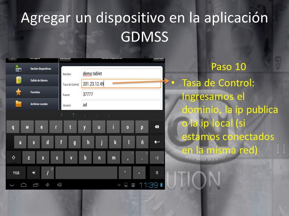 Agregar un dispositivo en la aplicación GDMSS Paso 10 Tasa de Control: Ingresamos el dominio, la ip publica o la ip local (si estamos conectados en la