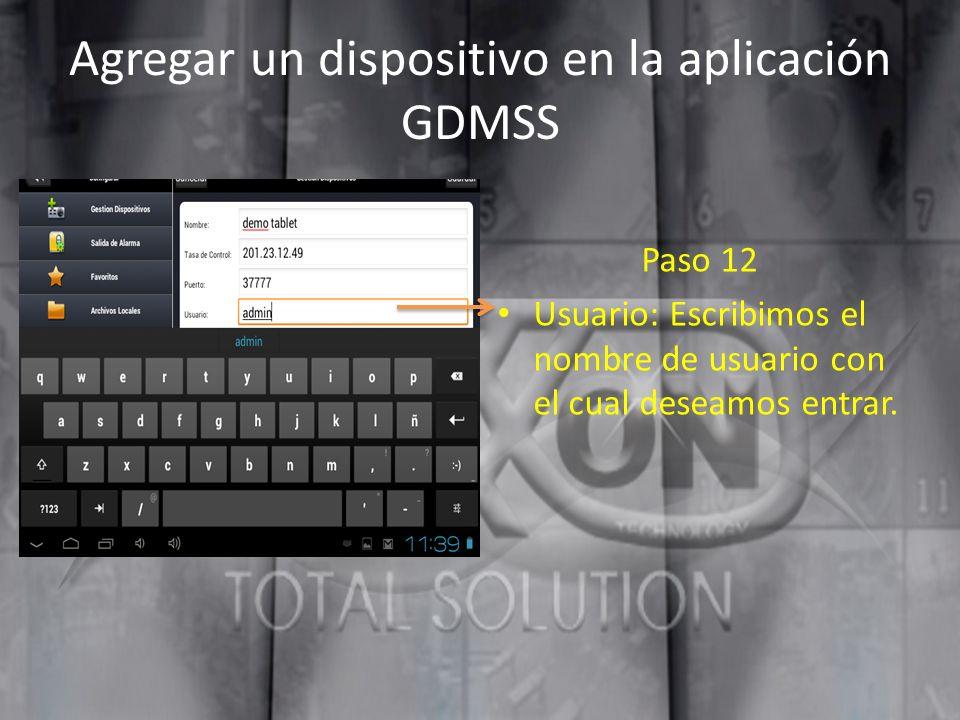 Agregar un dispositivo en la aplicación GDMSS Paso 12 Usuario: Escribimos el nombre de usuario con el cual deseamos entrar.