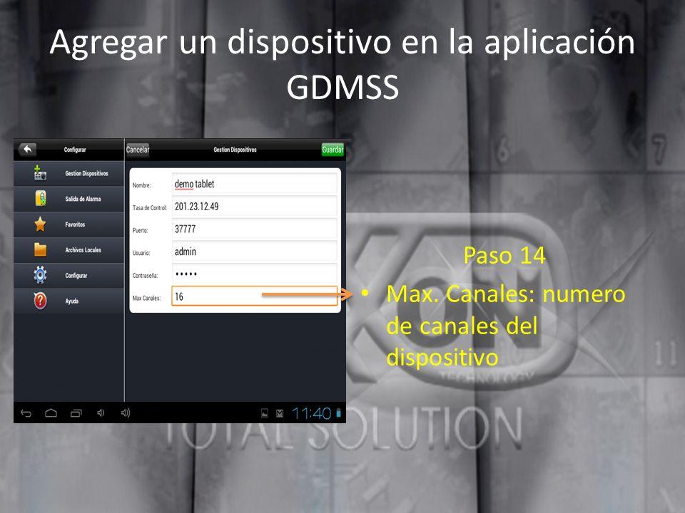 Agregar un dispositivo en la aplicación GDMSS Paso 14 Max. Canales: numero de canales del dispositivo