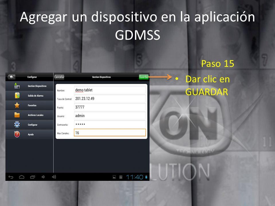 Agregar un dispositivo en la aplicación GDMSS Paso 15 Dar clic en GUARDAR