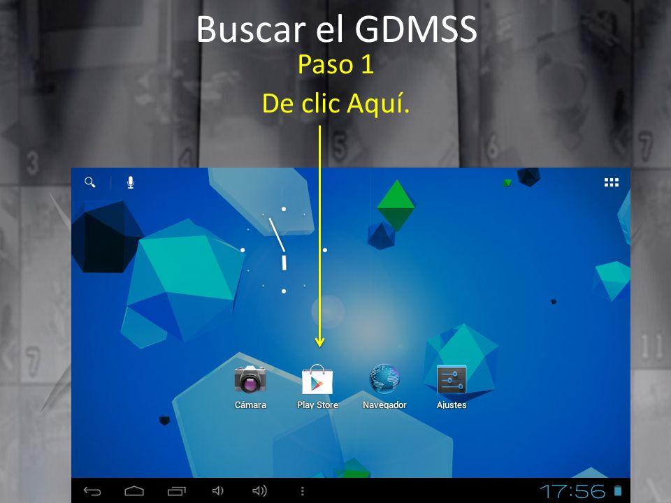 Agregar un dispositivo en la aplicación GDMSS PASO 3 Una vez que termino de cargarse mostrara la siguiente pantalla
