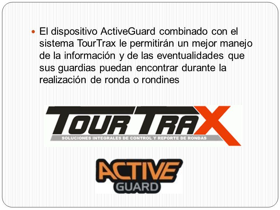 El dispositivo ActiveGuard combinado con el sistema TourTrax le permitirán un mejor manejo de la información y de las eventualidades que sus guardias puedan encontrar durante la realización de ronda o rondines