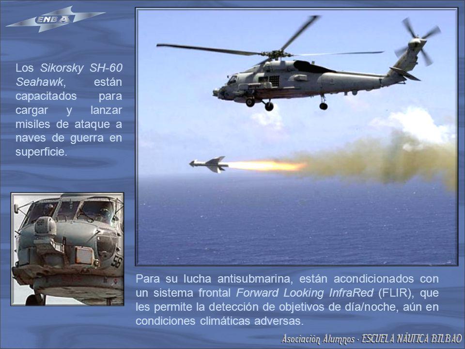 Los Sikorsky SH-60 Seahawk, están capacitados para cargar y lanzar misiles de ataque a naves de guerra en superficie.