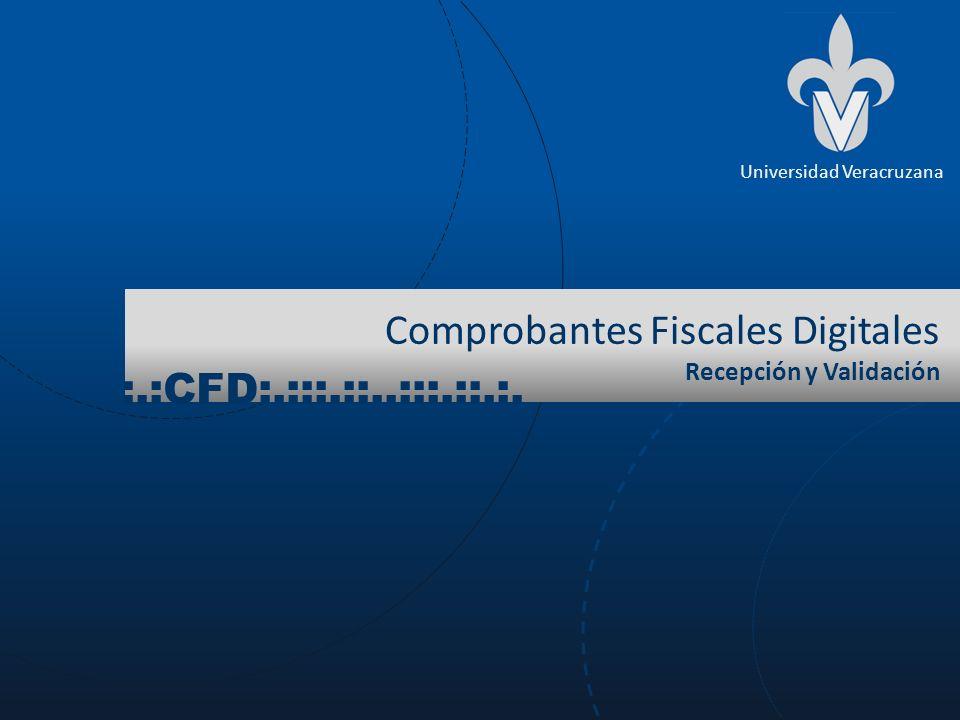 Comprobantes Fiscales Digitales Recepción y Validación Universidad Veracruzana :.:CFD:.:::.::..:::.::.:.