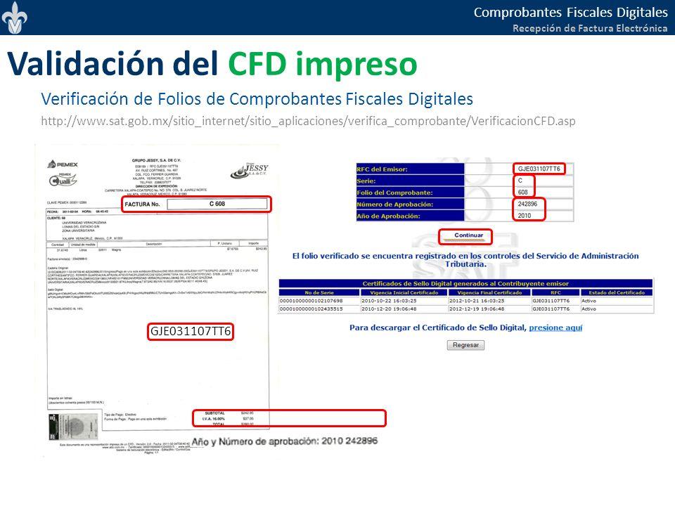 Comprobantes Fiscales Digitales Recepción de Factura Electrónica Verificación de Folios de Comprobantes Fiscales Digitales http://www.sat.gob.mx/sitio