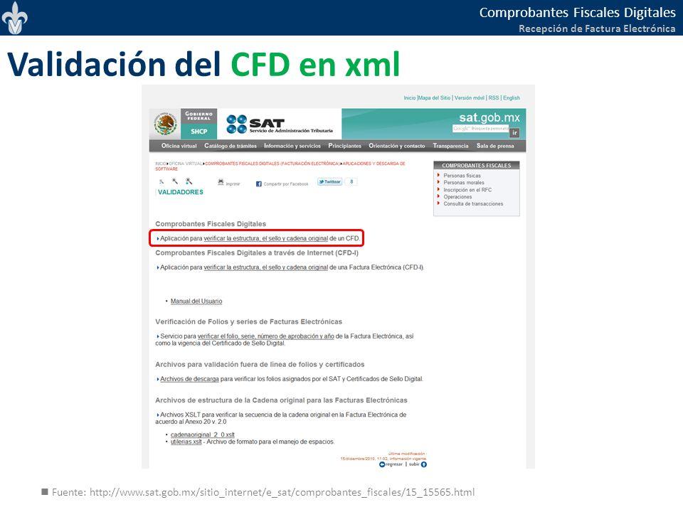 Comprobantes Fiscales Digitales Recepción de Factura Electrónica Fuente: http://www.sat.gob.mx/sitio_internet/e_sat/comprobantes_fiscales/15_15565.htm