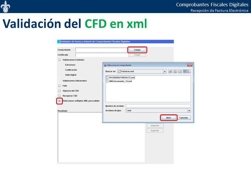 Comprobantes Fiscales Digitales Recepción de Factura Electrónica Validación del CFD en xml